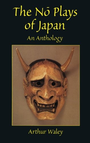 The NO Plays of Japan: An Anthology