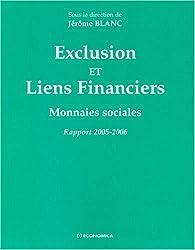 Exclusion et Liens Financiers : Monnaies sociales Rapport 2005-2006 par Jérôme Blanc