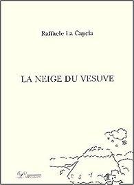 La Neige du Vésuve par Raffaele La Capria