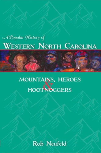 Search : A Popular History of Western North Carolina: Mountains, Heroes & Hootnoggers (American Chronicles)