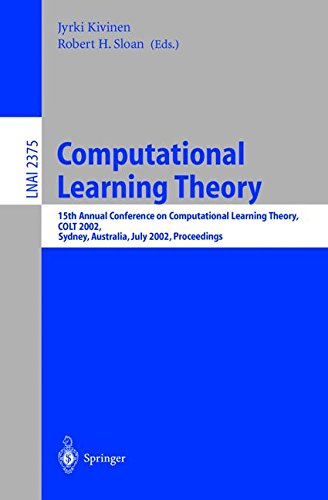Download Computational Learning Theory: 15th Annual Conference on Computational Learning Theory, COLT 2002, Sydney, Australia, July 8-10, 2002. Proceedings (Lecture Notes in Computer Science) PDF