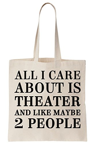 Tote Bag Care Like I And Theater Is All 2 Maybe People About Canvas wAPnOxq7