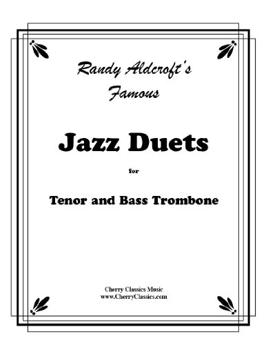 Aldcroft - 12 Famous Jazz Duets for Tenor & Bass Trombone, Volume 1 (Bass Famous Jazz)