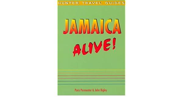 Jamaica Alive!  (Hunter Travel Guides)