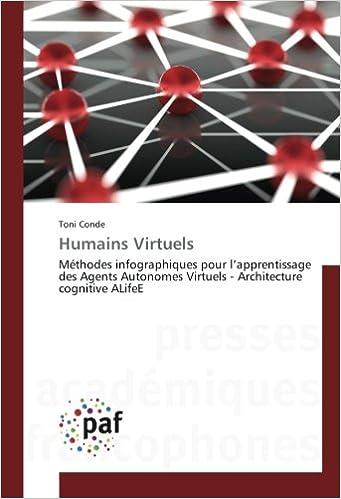 Livres gratuits Humains Virtuels: Méthodes infographiques pour l'apprentissage des Agents Autonomes Virtuels - Architecture cognitive ALifeE pdf, epub