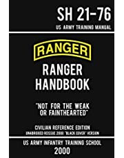 """US Army Ranger Handbook SH 21-76 - """"Black Cover"""" Version (2000 Civilian Reference Edition): Manual Of Army Ranger Training, Wilderness Operations, Mountaineering, and Survival"""