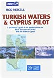 Turkish Waters and Cyprus Pilot, Rod Heikell, 0852884818