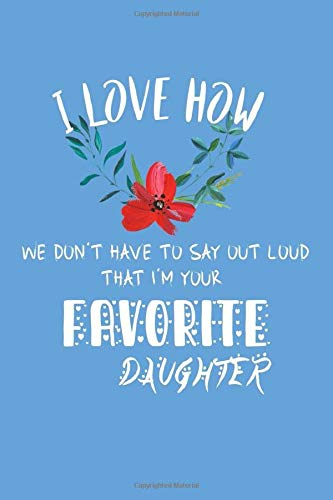 I already know Father/'s Day You don/'t have to say out loud that I/'m your favorite