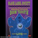 Black Label Society : The european invasion/doom troopin'live