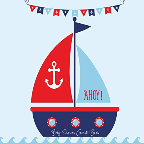 Baby Shower Guest Book Ahoy!: Nautical Marine Boat its a Boy Theme, Welcome Baby Sign in Guestbook with predictions, advice for parents, wishes, gift ... & photo, Memory Keepsake (Pregnancy - Marina Shower