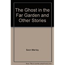 The Ghost in the Far Garden, and Other Stories