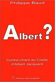 Albert ? : contre-chant au Credo d'Albert Jacquard, Baud, Philippe