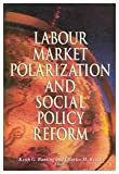 Labour Market Polarization and Social Policy Reform, Banting, Keith G. and Beach, Charles M., 0889116679