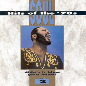 Soul Hits of the 70's: Didn't It Blow Your Mind! - Vol. 2 by Rhino