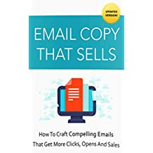 Email Copy That Sells: Build a better email marketing strategy and connect with more customers.