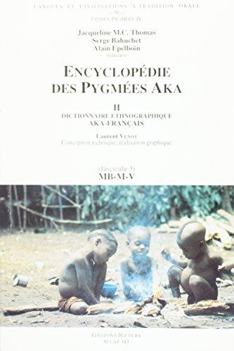 Encyclopedie des Pygmees Aka II. Dictionnaire ethnographique Aka-Francais, fasc. 3, MB-M-V. TO50 (Societe d'Etudes Lingu