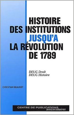 Livres gratuits Histoire des institutions jusqu'à la révolution de 1789 pdf ebook