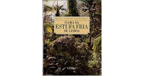 Flora da Estufa Fria de Lisboa (Portuguese Edition): Maria ...