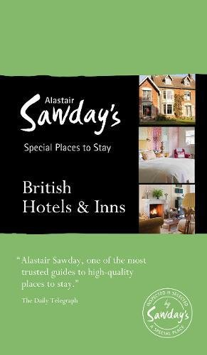 Special Places to Stay: British Hotels & Inns (Alastair Sawday's Special Places to Stay)