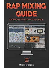 Rap-Mixing-Guide: These 6 steps take every track to a mega-track