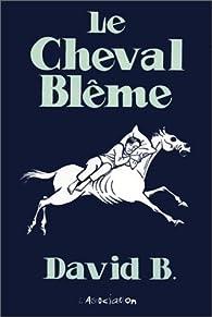 Le Cheval blême par David B.