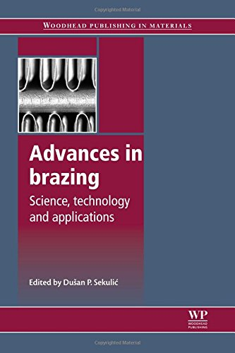 Advances in Brazing: Science, Technology and Applications (Woodhead Publishing Series in Welding and Other Joining Techn