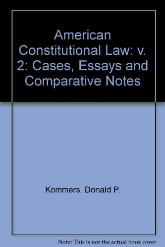 American Constitutional Law, Volume II: Cases, Essays, and Comparative Notes (v. 2)