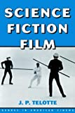 Science Fiction Film, J. P. Telotte, 0521593727