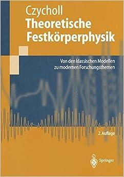 Theoretische Festkorperphysik: Von Den Klassischen Modellen Zu Modernen Forschungsthemen (Springer-Lehrbuch)