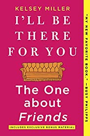 I'll Be There for You: The One about Fri