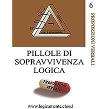 Pillole di sopravvivenza logica. Proporzioni verbali (Italian Edition)