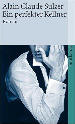 Alain Claude Sulzer: Ein perfekter Kellner; Gay-Lektüre alphabetisch nach Titeln