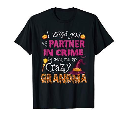 I Asked God Partner in Crime he sent Crazy Grandma Shirt ()