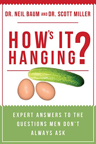 How's It Hanging?: Expert Answers to the Questions