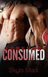 Forever Consumed (Consumed Series Book 3) (English Edition)