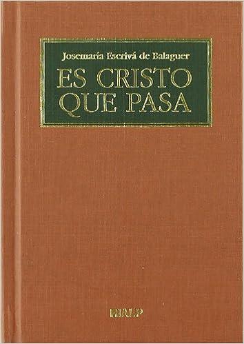 ES CRISTO QUE PASA AGENDA TAPA DURA: Josemaría Escrivá de ...