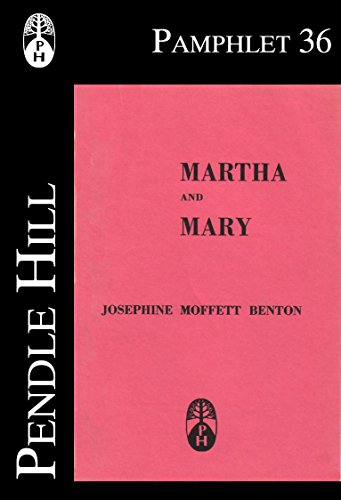 Martha and Mary (Pendle Hill Pamphlets Book 36)