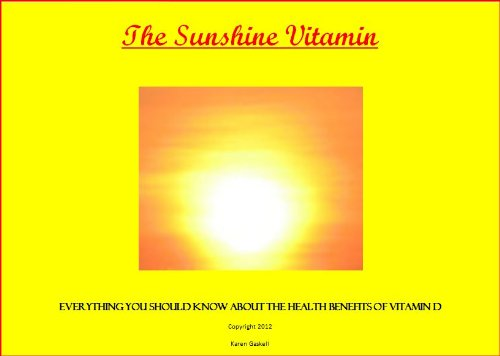 The Sunshine Vitamin --Everything You Should Know about the Health Benefits of Vitamin D