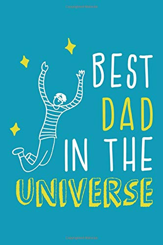 Best Dad In The Universe  Blank Lined Notebook Journal Gift For Father Daddy Dad Papa Stepdad Adopted 6x9   110 Blank Pages   Plain White Paper   Soft Cover Book