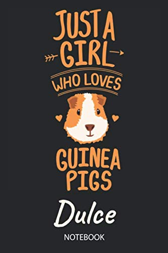 Dulce Sock - Just A Girl Who Loves Guinea Pigs - Dulce - Notebook: Cute Blank Ruled Personalized & Customized Name School Notebook Journal for Girls & Women. ... Back To School, Birthday, Christmas.