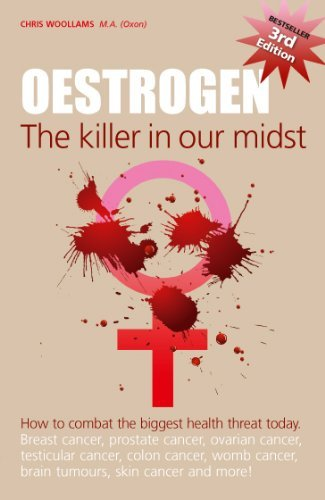 Oestrogen: The Killer in Our Midst