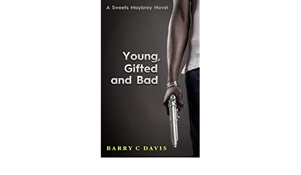 Young Gifted And Bad Sweets Maybrey Book 2 EBook Barry C Davis Amazonca Kindle Store
