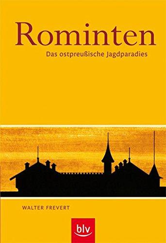 Rominten: Das ostpreußische Jagdparadies