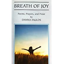 Breath of Joy: Poems, Prayers, and Prose