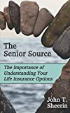 The Senior Source: The Importance of Understanding your Life Insurance Options