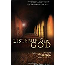 Listening for God: How an ordinary person can learn to hear God speak