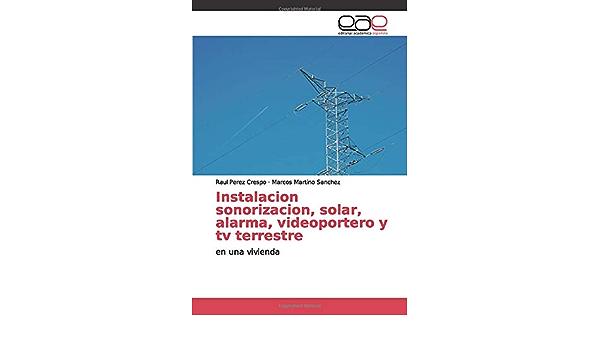 Instalacion sonorizacion, solar, alarma, videoportero y tv ...