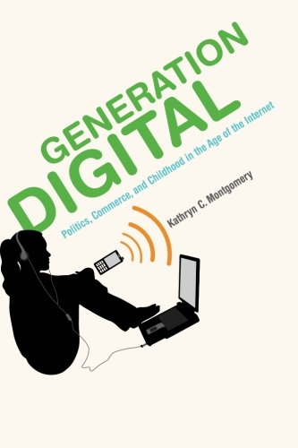 Generation Digital: Politics, Commerce, and Childhood in the Age of the Internet (MIT Press)