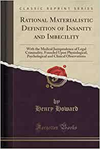 legal definition of insanity The legal term insanity defense defined & explained defense, insanity a criminal defense asserting that at the time of the commission of the acts constituting the offense, the.
