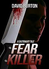 Fear Killer: A cautionary Tale